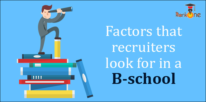 4 factors that recruiters look for in a B-school