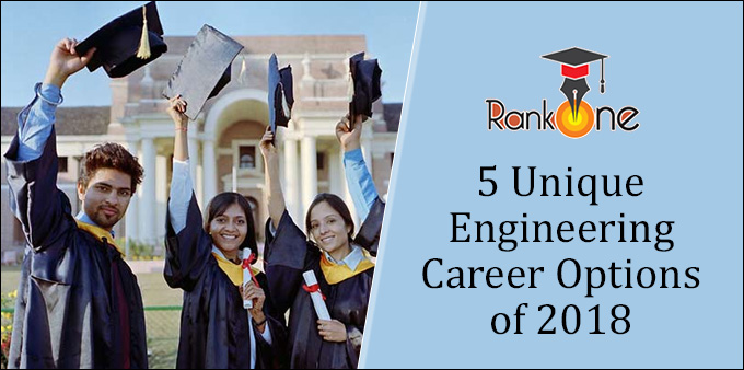 5 Unique Engineering Career Options of 2018