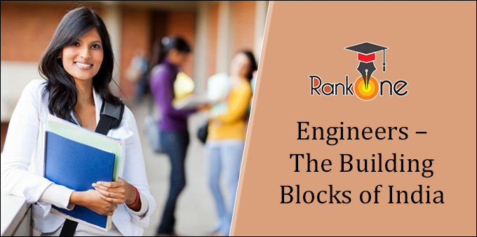 Engineers – The Building Blocks of India