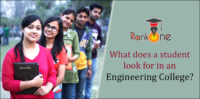 What does a student look for in an engineering college?
