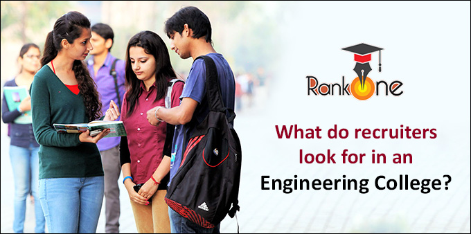 What do recruiters look for in an Engineering College?