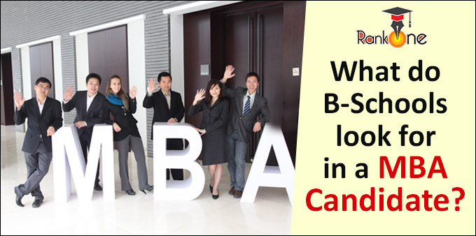 What do B-Schools look for in a MBA Candidate?