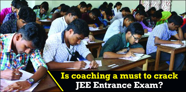 Is coaching a must to crack JEE Entrance Exam?